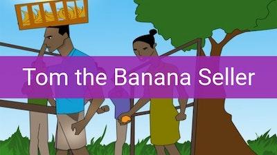 Preview for Tom the Banana Seller
