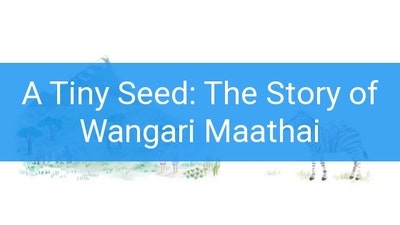 Preview for A Tiny Seed: The Story of Wangari Maathai