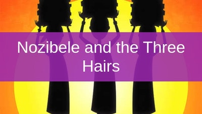 Preview for Nozibele and the Three Hairs